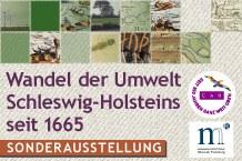 """Sonderausstellung """"350Jahre Umweltgeschichte – Wandel der Umwelt Schleswig-Holsteins und Hamburgs 1665 - 2015"""""""