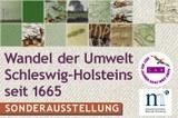"""Ausstellung """"Wandel der Umwelt Schleswig-Holsteins seit 1665"""" in Flensburg"""
